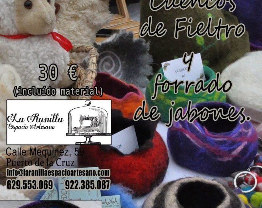 TALLER DE CUENCOS DE FIELTRO Y FORRADO DE JABONES. SÁBADO 7 DE FEBRERO 2015