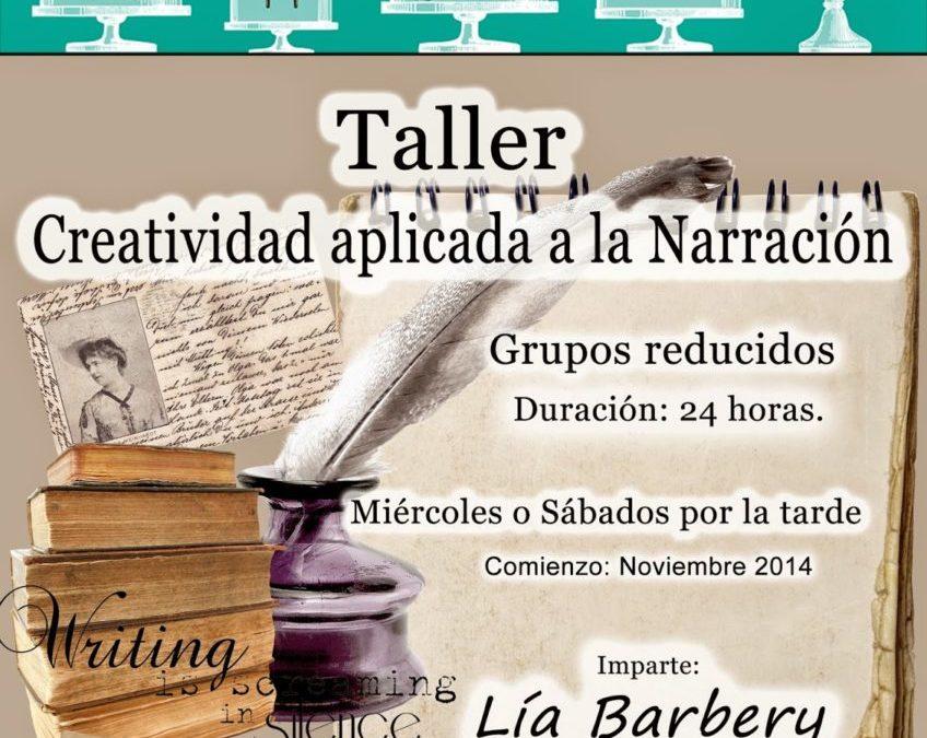 Taller: CREATIVIDAD APLICADA A LA NARRACIÓN. Imparte Lía Barbery