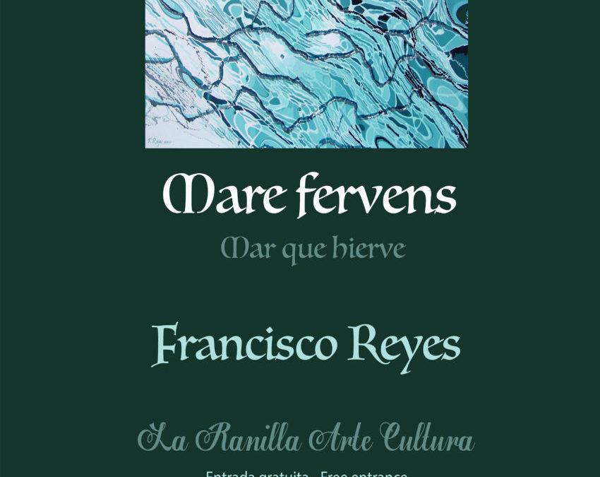 Inauguración «Mare Fervens» de Francisco Reyes