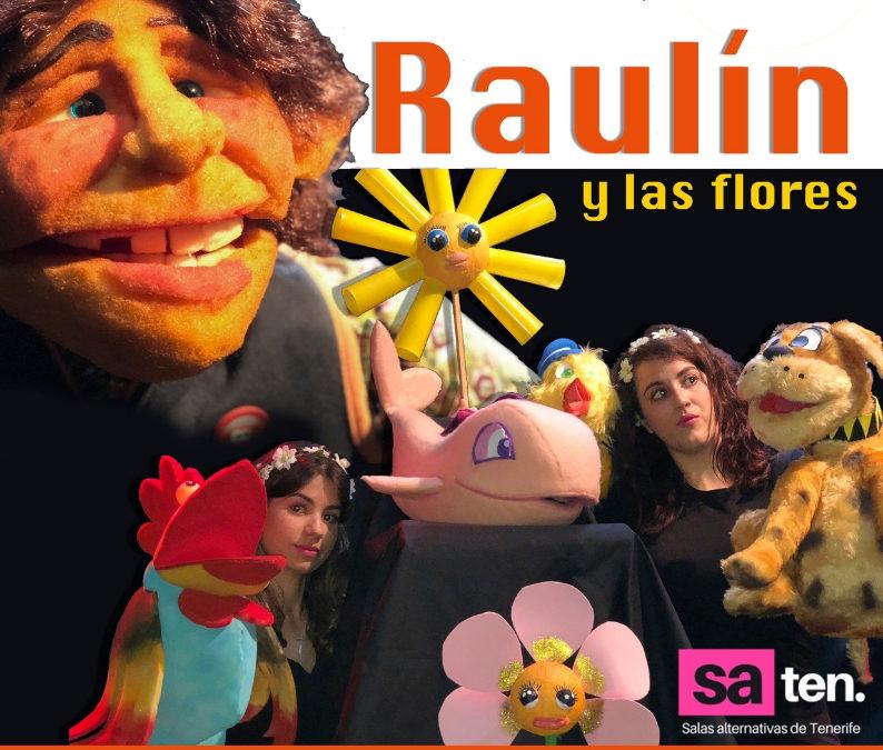 TEATRO. «Raulín y las flores» de Fidel Galbán este domingo 7 de octubre en La Ranilla Espacios de Puerto de la Cruz.